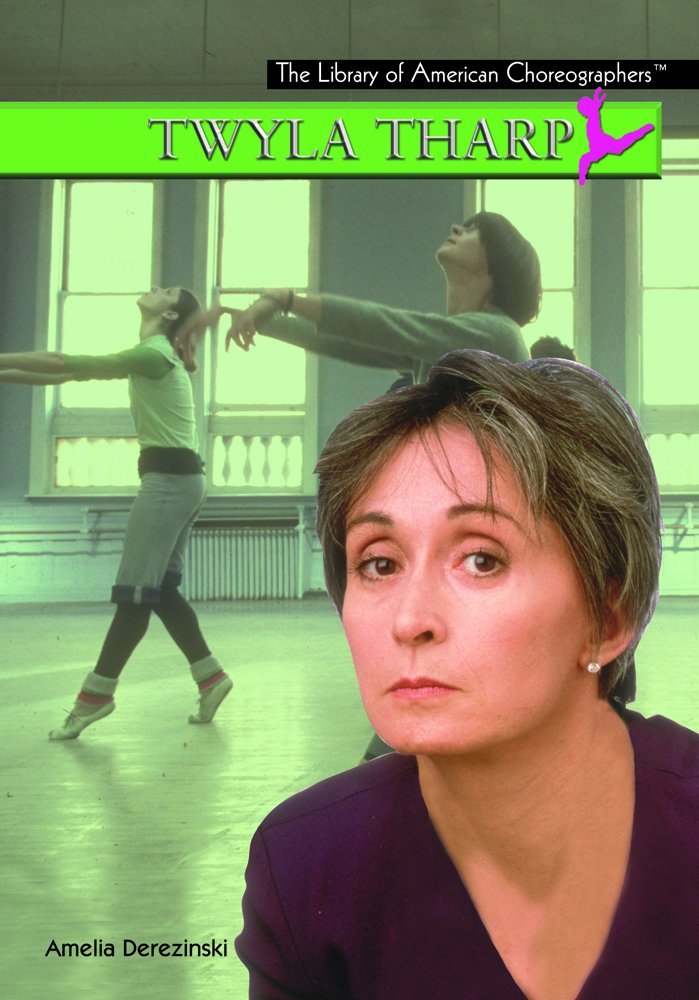 Twyla Tharp (Library of American Choreographers)