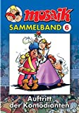 MOSAIK Sammelband 06 Softcover: Auftritt der Komödianten
