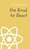The Road to React: Your journey to master plain yet pragmatic React.js (2020 Edition)