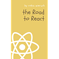 The Road to React: Your journey to master plain yet pragmatic React.js (2020 Edition) (English Edition)