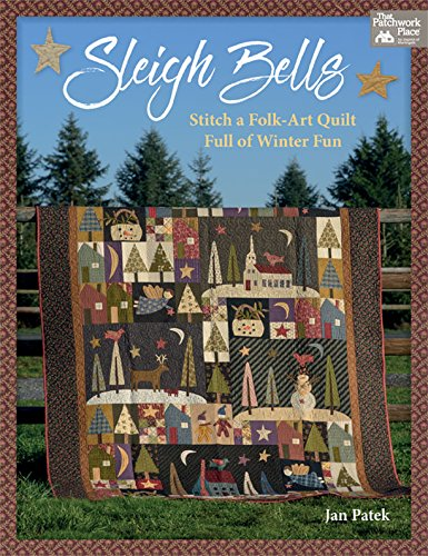 (Sleigh Bells: Stitch a Folk-Art Quilt Full of Winter Fun)