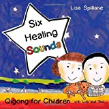 Six Healing Sounds with Lisa and Ted, Lisa Spillane, 1848190514