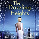 The Dazzling Heights: The Thousandth Floor, Book 2 Hörbuch von Katharine McGee Gesprochen von: Phoebe Strole