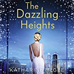The Dazzling Heights: The Thousandth Floor, Book 2 | Katharine McGee