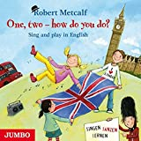 One, two - how do you do?: Sing and play in English