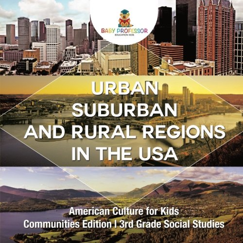 Urban, Suburban and Rural Regions in the USA | American Culture for Kids - Communities Edition | 3rd Grade Social Studies ()