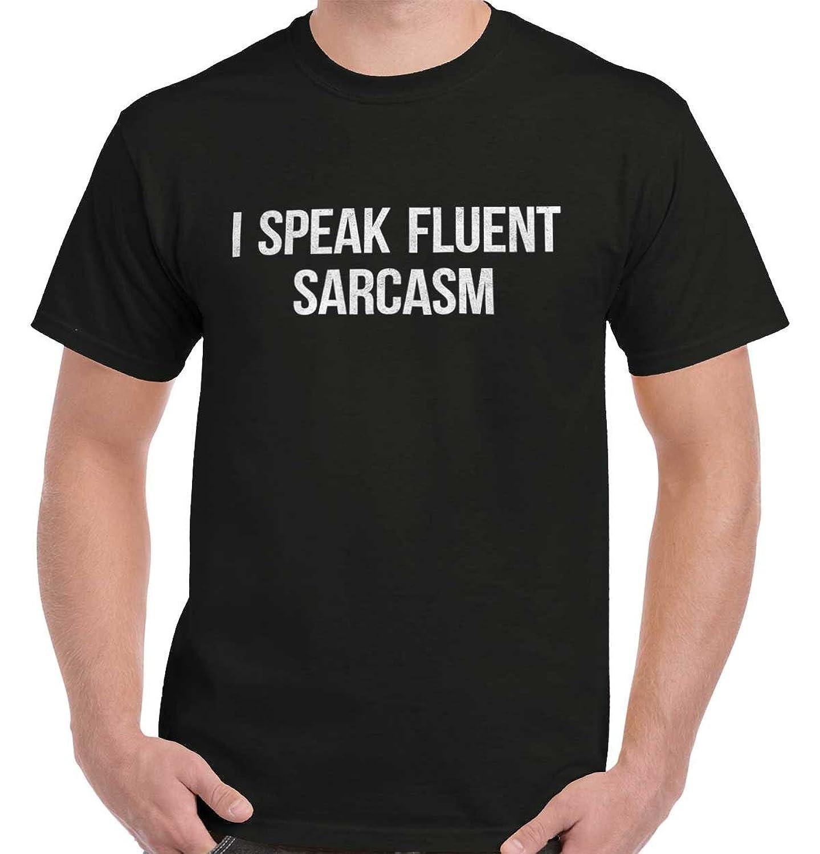 Brisco Brands I Speak Fluent Sarcasm Funny Sarcastic Humor College Life T Shirt by Brisco Brands