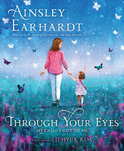 Through Your Eyes: My Child's Gift to Me (Heart Mothers Light)
