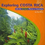 Front cover for the book Exploring Costa Rica With the Five Themes of Geography (The Library of the Western Hemisphere) by Amy Marcus