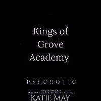Psychotic (Kings of Grove Academy Book 2)