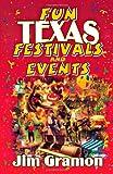 Fun Texas Festivals and Events, Jim Gramon, 1556228864
