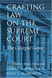 Crafting Law on the Supreme Court: The Collegial Game