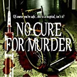 No Cure for Murder | Lawrence W. Gold M.D.
