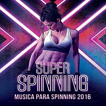 Super Spinning Música para Spinning 2016 (Top canciones ...