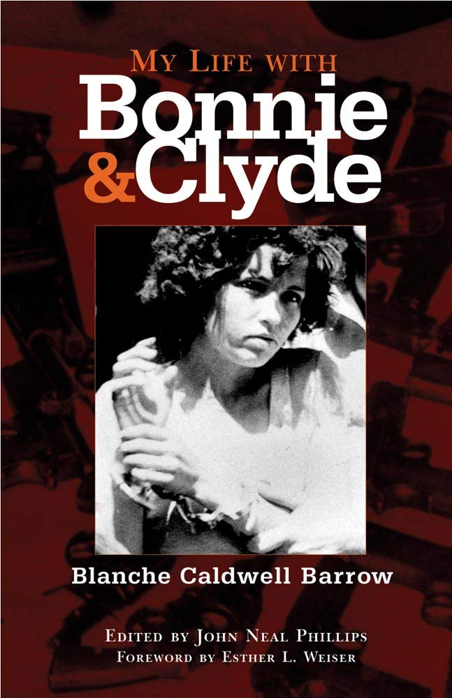 My Life With Bonnie And Clyde By Blanche Caldwell Barrow