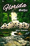 """Florida Gothic (The """"Gothic"""" Series Book 1)"""
