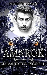 La malédiction tsigane, tome 1 : Amarok par Pierrette Lavallée