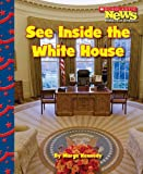 img - for See Inside the White House (Scholastic News Nonfiction Readers) book / textbook / text book