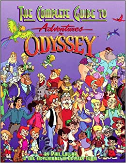 The Complete Guide To Adventures In Odyssey Phil Lollar