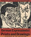 German Expressionist Prints and Drawings: Vol. 2 (German Expressionist Prints & Drawings)