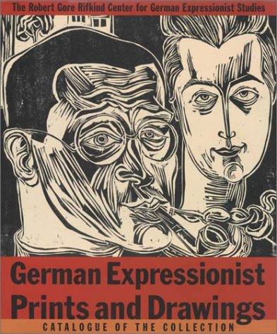 German Expressionist Prints and Drawings: Vol. 2 (German Expressionist Prints & Drawings) (German Expressionist Prints)