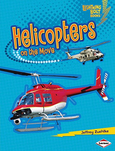 Helicopters on the Move (Lightning Bolt Books ® — Vroom-Vroom)