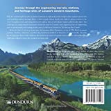 Rails Over the Mountains: Exploring the Railway Heritage of Canadas Western Mountains