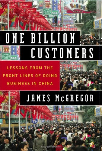 One Billion Customers: Lessons from the Front Lines of Doing Business in China (Wall Street Journal Book) (East West Journal Of Economics And Business)