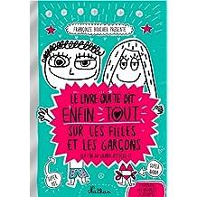 Le livre qui te dit enfin tout sur les filles et les garçons: (La fin du grand mystère !)