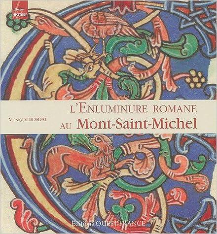 L'enluminure romane au mont saint michel xe xiie siecle