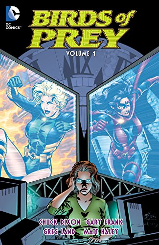 Birds of Prey Vol. 1 by [Dixon,Chuck, Gorfinkel,Jordan B.]