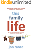 This Family Life: The ultimate comedy about surviving the first year of parenthood