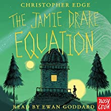 The Jamie Drake Equation Audiobook by Christopher Edge Narrated by Ewan Goddard