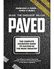Paved: The Complete Navigated Guide to Succeed In the Music Industry