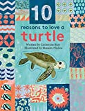 img - for 10 Reasons to Love a... Turtle book / textbook / text book