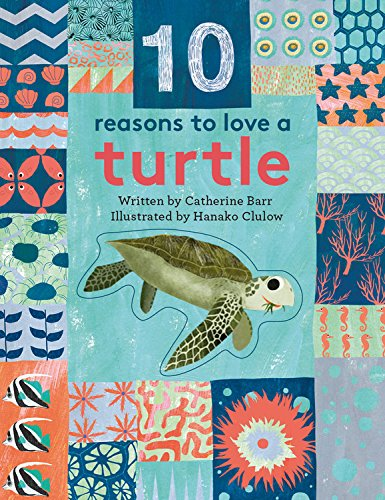 (10 Reasons to Love a... Turtle)