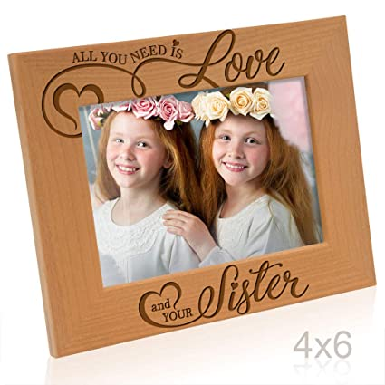 c9156e7912b Kate Posh All You Need is Love and Your Sister Engraved Wood Picture Frame