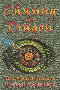Chasing the Dragon (A Ka-World Novel)
