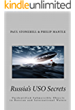 Russia's USO Secrets: Unidentified Submersible Objects in Russian and International Waters