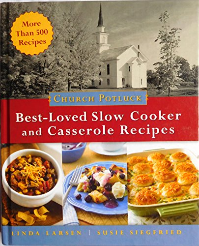 Church Potluck BEST LOVED SLOW COOKER and casserole recipes