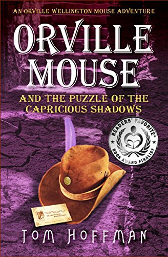 Orville Mouse and the Puzzle of the Capricious Shadows (Orville Wellington Mouse Adventures Book 3) by [Hoffman, Tom]