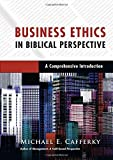 img - for Business Ethics in Biblical Perspective: A Comprehensive Introduction by Michael E. Cafferky (2015-09-19) book / textbook / text book