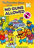 The Berenstain Bears and No Guns Allowed, Stan Berenstain and Jan Berenstain, 0679989536