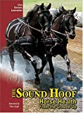The Sound Hoof : Horse Health from the Ground Up, Lancaster, Simons, 0964598272