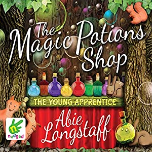 The Magic Potions Shop: The Young Apprentice Audiobook