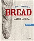 Bread: A Bakers Book of Techniques and Recipes