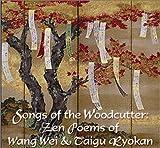 Songs of the Woodcutter: Zen Poems of Wang Wei and Taigu Ryokan