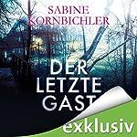 Der letzte Gast   Sabine Kornbichler