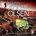 Guilt: Department Q, Book 4 | Livre audio Auteur(s) : Jussi Adler-Olsen Narrateur(s) : Steven Pacey