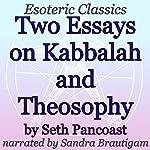 Two Essays on Kabbalah and Theosophy: Esoteric Classics | Seth Pancoast